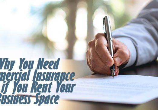 Why You Need Commercial Insurance Even if You Rent Your Busines