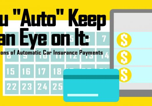 You _Auto_ Keep an Eye on It_ Pros & Cons of Automatic Car Insurance Payments